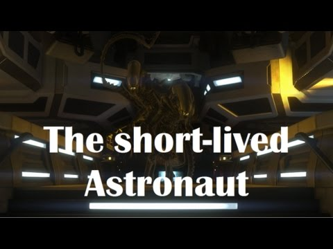 Alien Isolation Special - The short lived Astronaut  