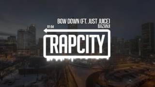 Bazanji - Bow Down ft. Just Juice (Prod. C-Sick)