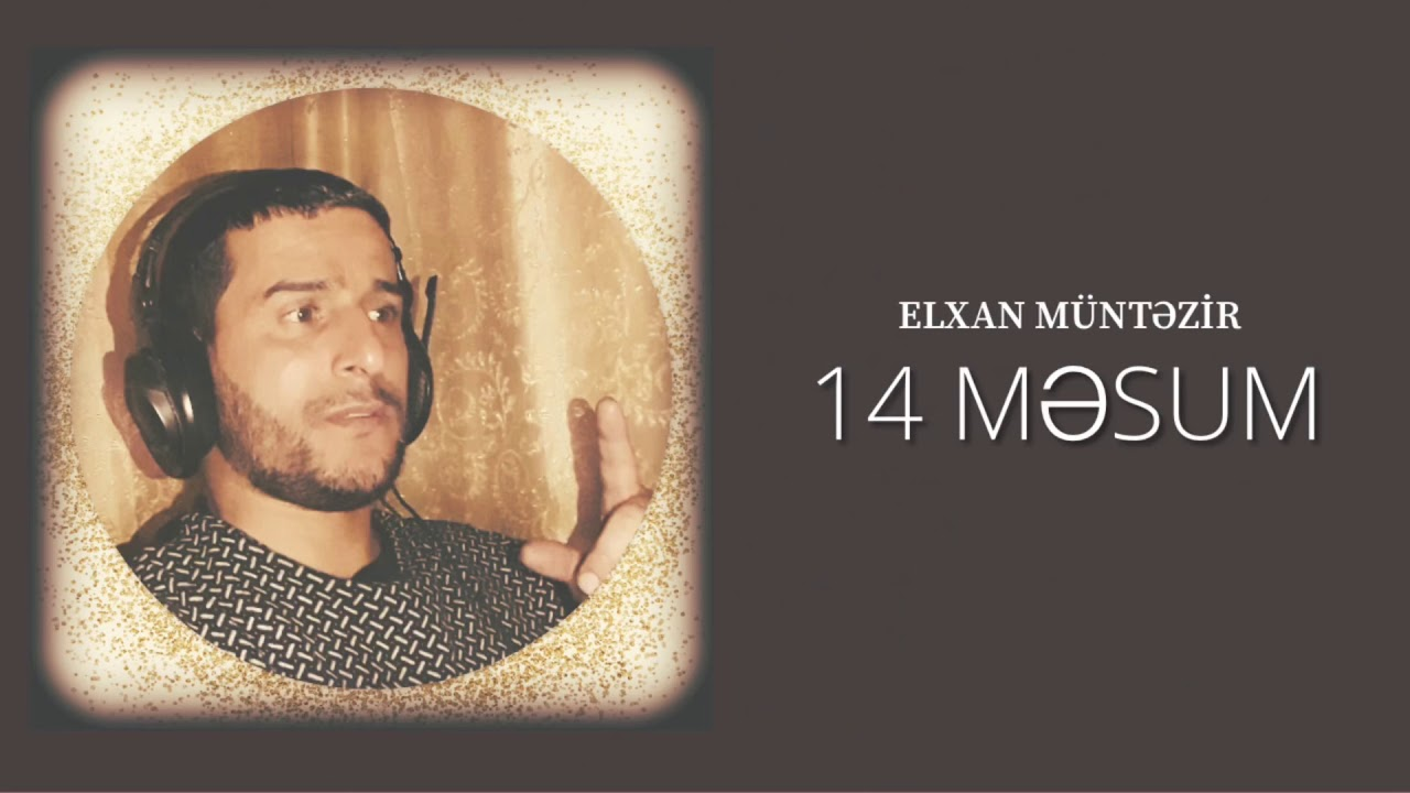 Elxan Müntəzir - 14 Məsum / 2018