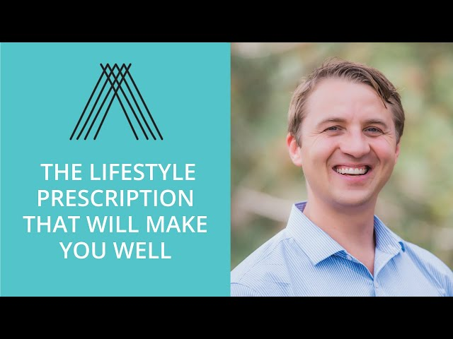 The Lifestyle Prescription That Will Make You Well