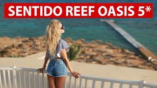 Sentido Reef Oasis Senses Resort 5*  ОБЗОР ОТЕЛЯ