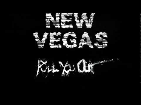 New Vegas - Pull You Out