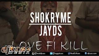 Shokryme ft Jayds - Love Fi Kill [Official Music Video] Dancehall January 2015