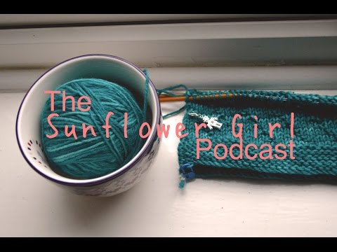 The Sunflower Girl Podcast - Episode 18