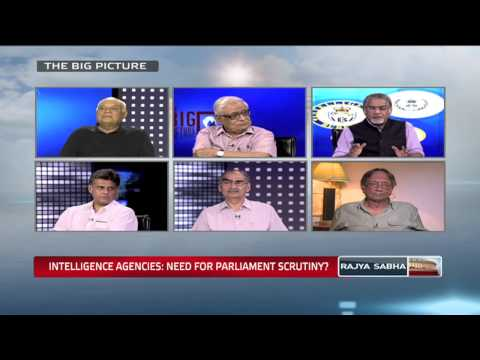 The Big Picture - Intelligence Agencies: Need for Parliament Scrutiny?
