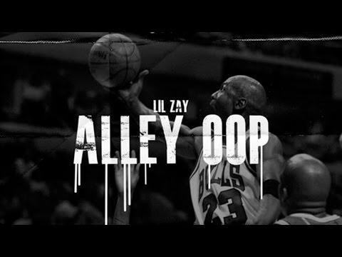 Lil Zay - Alley Oop