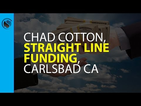 Chad Cotton, Straight Line Funding, Carlsbad CA