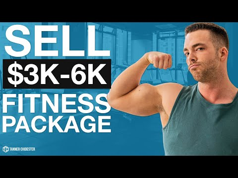How to Sell High Ticket Fitness Programs Successfully | Tanner Chidester