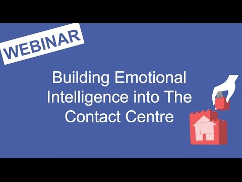 Webinar Replay - Building Emotional Intelligence into The Contact Centre