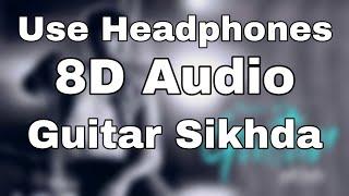 Guitar Sikhda 8D Audio Jassi Gill Jaani B Praak Arvindr Khaira Punjabi Songs 2018