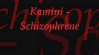 kamini - schizophrene