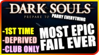 MOST EPIC FAIL EVER - Dark Souls Blind Playthrough (Part 10)