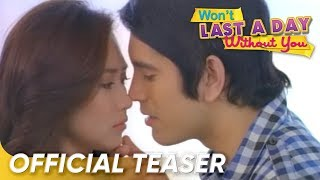 WON'T LAST A DAY WITHOUT YOU official full trailer