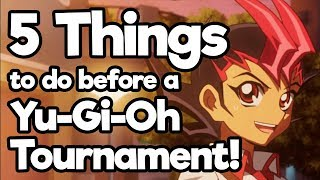 5 Things To Do Before Every Yu-Gi-Oh Tournament!