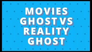 Movies ghost vs reality ghost