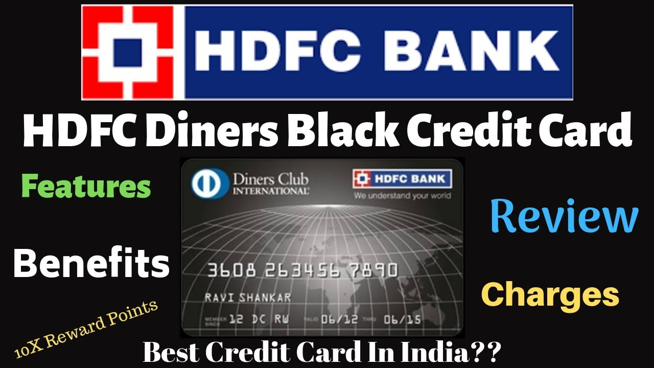 While running up credit card debt you can't immediately pay off is generally not a good idea, you may simply need a new ca. Hdfc Bank Diners Black Credit Card Full Details Review 10x Reward Points Better Than Amex Youtube