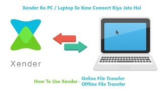 How to use xender app to transfer files mobile or pc [Hindi]