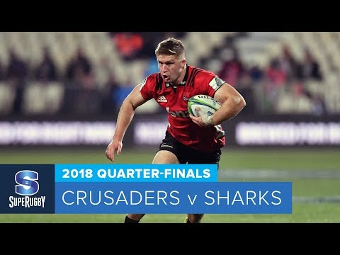 HIGHLIGHTS: 2018 Super Rugby Quarter-Finals: Crusaders v Sharks