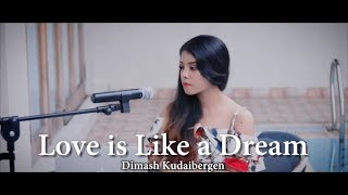Love is Like a Dream - Dimash Kudaibergen (Rimar's Cover)