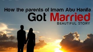 How Abu Hanifa's Parents Got Married || Beautiful Story ᴴᴰ