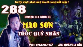 Mao Sơn tróc quỷ nhân [ Tập 288 ] Nữ cương thi sống lại - Truyện ma pháp sư diệt quỷ - Quàng A Tũn