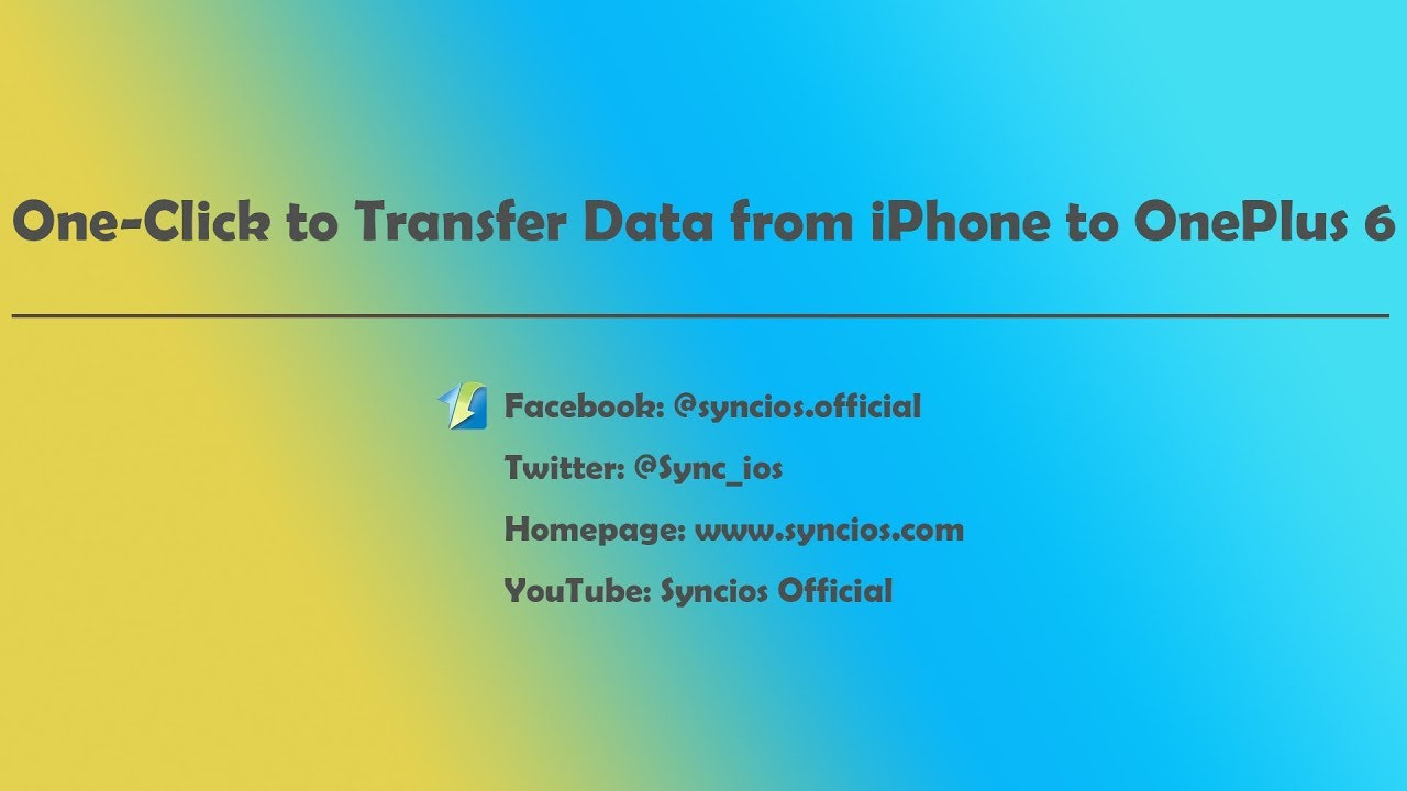 3 Solutions to Sync iPhone Data to OnePlus 6 - Syncios