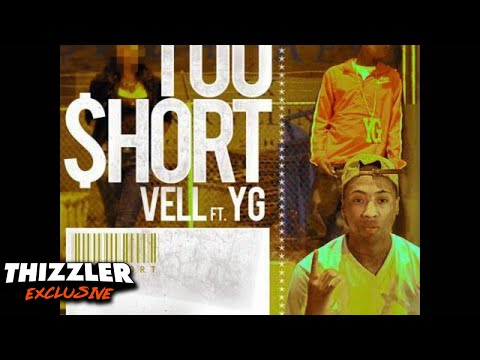 Vell ft. YG - Too Short [EXCLUSIVE Thizzler.com NEW 2011]