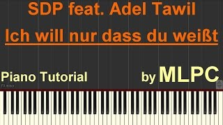 SDP feat. Adel Tawil - Ich will nur dass du weißt I Piano Tutorial by MLPC