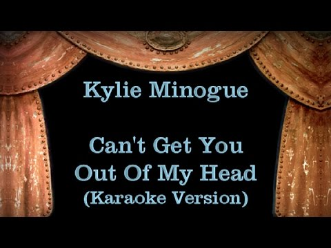 Kylie Minogue - Can't Get You Out Of My Head - Lyrics (Karaoke Version)