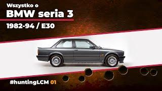 Wszystko o BMW serii 3 (e30) | Czy to model referencyjny klasy średniej? | huntingLCM 01
