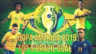 Brazil Top 5 Goal Score  2019 II Copa America 2K19