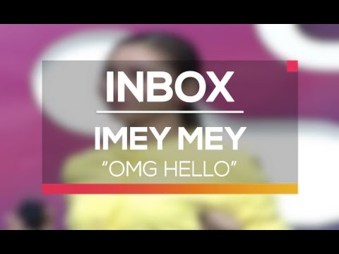 Imey Mey - OMG Hello Live on Inbox