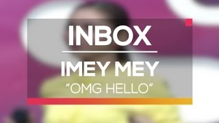 Imey Mey - OMG Hello (Live on Inbox)