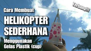 Cara Membuat Helikopter Sederhana Menggunakan Gelas Plastik, Bisa Terbang! - how to make helicopter