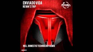 Enviado Vida - Revans Trip (Domestic Technology Remix)