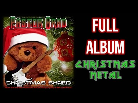 Hard Rock Christmas Music - Christmas Shred (Full Album) Pastor Brad