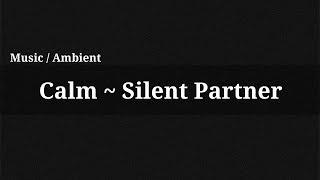 Calm - Silent Partner / Music(, 2014-12-13T14:15:10.000Z)