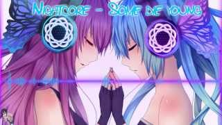[HD] Nightcore - Some die young