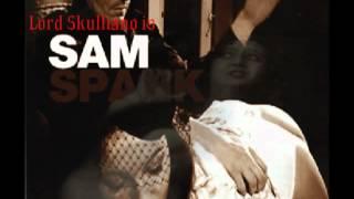 Lord Skulliano - Sam Spank