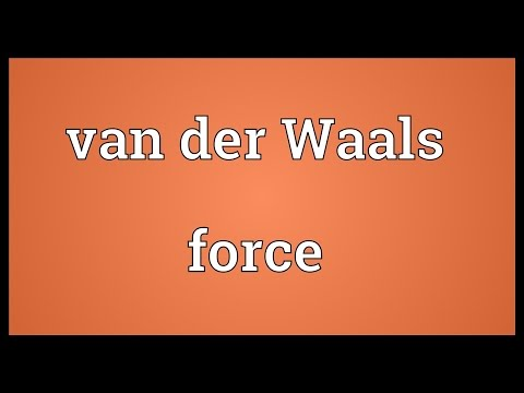 Van der Waals force Meaning