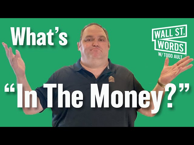Wall Street Words word of the day = In the Money