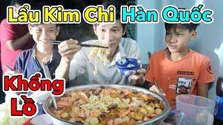 Lâm Vlog - Cuối Tuần Làm Thau Lẩu Kim Chi Hàn Quốc Khổng Lồ Cho 10 Người Ăn