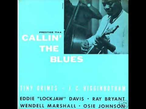 Tiny Grimes / J.C. Higginbotham – Callin' The Blues ( Full Album )