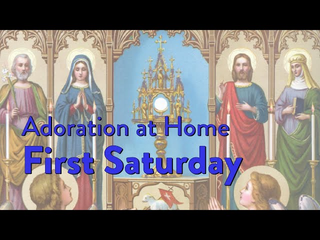 Adoration at Home: First Saturday