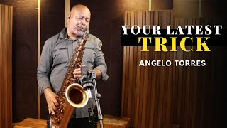 YOUR LATEST TRICK (Dire Straits) Sax Angelo Torres - AT Romantic CLASS #32