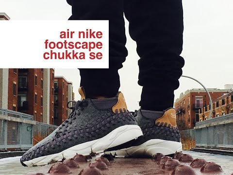 NIKE AIR FOOTSCAPE CHUKKA WOVEN Review + On Feet