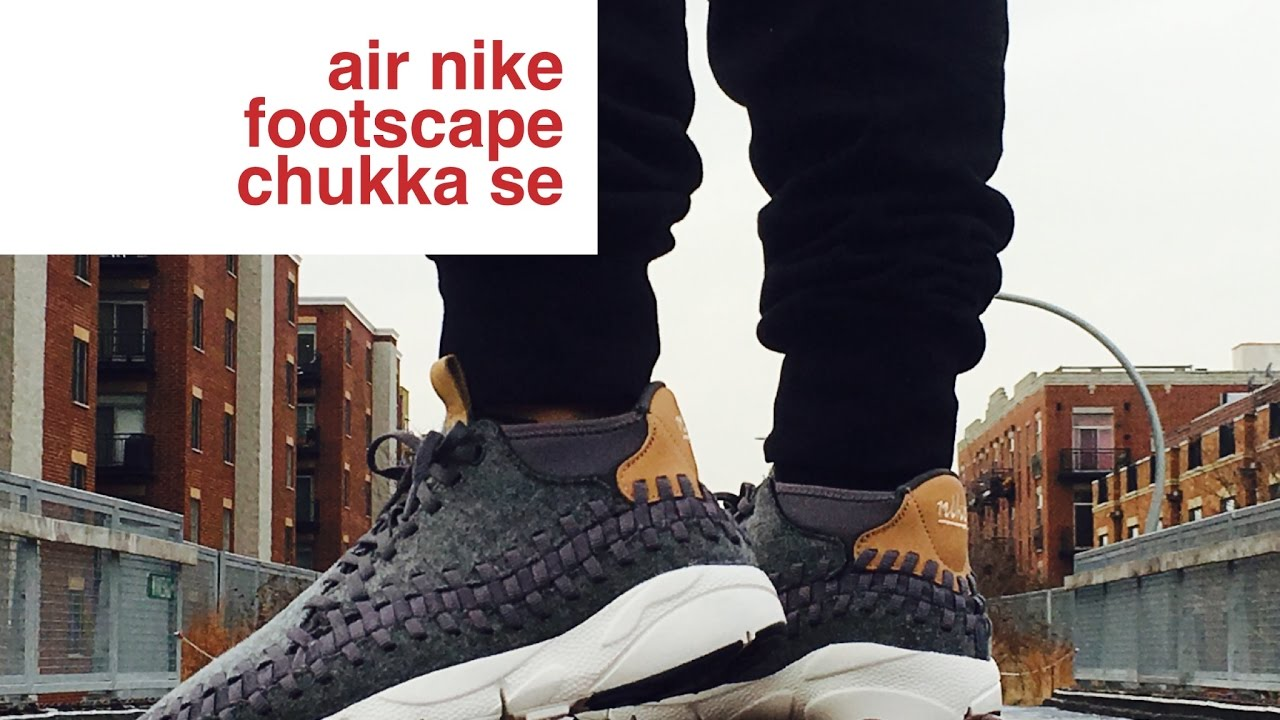 pretty nice 91de5 403bf NIKE AIR FOOTSCAPE CHUKKA WOVEN Review + On Feet