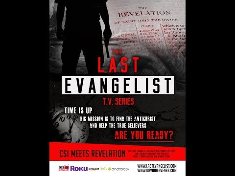 Last Evangelist..may be our last chance