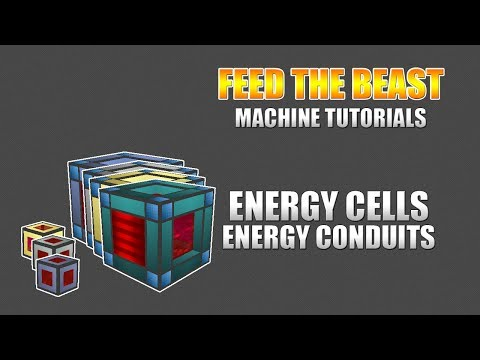 Feed The Beast - Machine Tutorials - Energy Cells & Energy Conduits