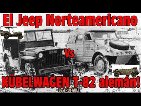 "Jeep ""WILLY"" vs KÜBELWAGEN T-82 !!  By TRUFAULT"